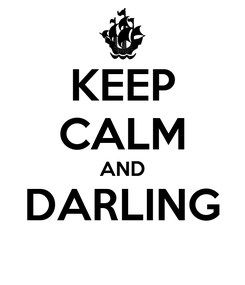 Poster: KEEP CALM AND DARLING