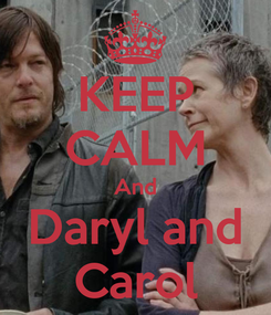 Poster: KEEP CALM And Daryl and Carol