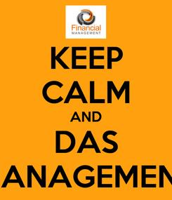 Poster: KEEP CALM AND DAS MANAGEMENT
