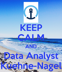 Poster: KEEP CALM AND Data Analyst Kuehne-Nagel