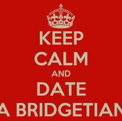 Poster: KEEP CALM AND DATE A BRIDGETIAN