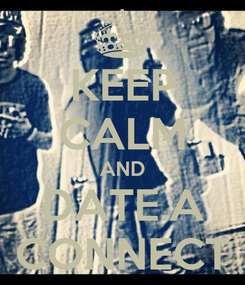 Poster: KEEP CALM AND DATE.A CONNECT