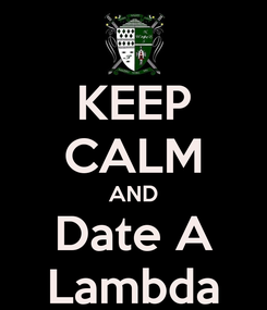 Poster: KEEP CALM AND Date A Lambda