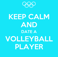 Poster: KEEP CALM AND DATE A VOLLEYBALL PLAYER