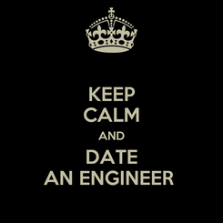 Poster: KEEP CALM AND DATE AN ENGINEER