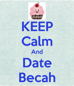 Poster: KEEP Calm And Date Becah