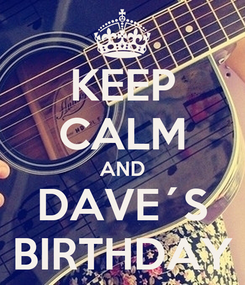 Poster: KEEP CALM AND DAVE´S BIRTHDAY