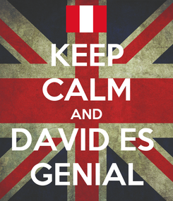Poster: KEEP CALM AND DAVID ES  GENIAL