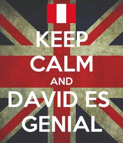 Poster: KEEP CALM AND DAVID ES  GENIAL