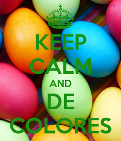 Poster: KEEP CALM AND DE COLORES