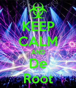 Poster: KEEP CALM AND De Root