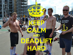 Poster: KEEP CALM AND DEADLIFT HARD