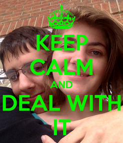 Poster: KEEP CALM AND DEAL WITH IT