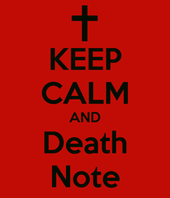 Poster: KEEP CALM AND Death Note