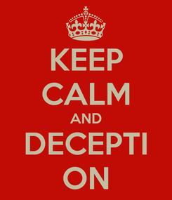 Poster: KEEP CALM AND DECEPTI ON