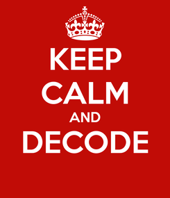 Poster: KEEP CALM AND DECODE