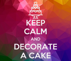 Poster: KEEP CALM AND DECORATE A CAKE