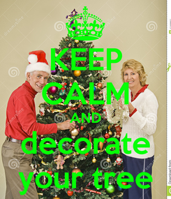Poster: KEEP CALM AND decorate your tree