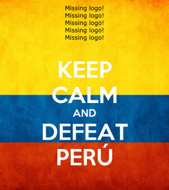 Poster: KEEP CALM AND DEFEAT PERÚ