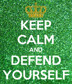 Poster: KEEP CALM AND DEFEND YOURSELF