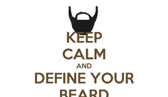 Poster: KEEP CALM AND DEFINE YOUR BEARD