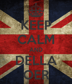Poster: KEEP CALM AND DELLA OER