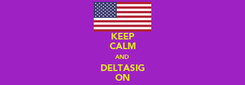 Poster: KEEP CALM AND DELTASIG ON