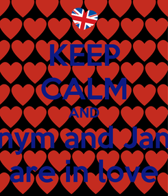 Poster: KEEP CALM AND Denym and James are in love