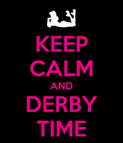Poster: KEEP CALM AND DERBY TIME