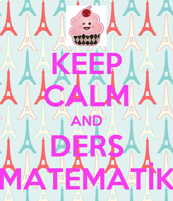 Poster: KEEP CALM AND DERS MATEMATİK