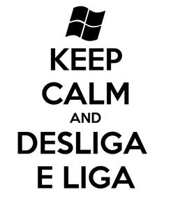 Poster: KEEP CALM AND DESLIGA  E LIGA