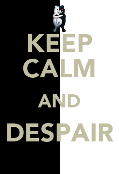 Poster: KEEP CALM AND DESPAIR