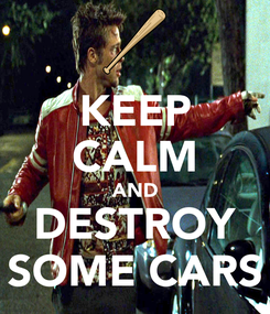 Poster: KEEP CALM AND DESTROY SOME CARS