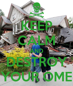 Poster: KEEP CALM AND DESTROY YOUR OME