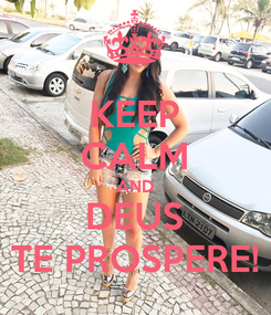 Poster: KEEP CALM AND DEUS TE PROSPERE!
