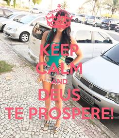 Poster: KEEP CALM AND DEUS TE PROSPERE!