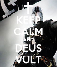 Poster: KEEP CALM AND DEUS VULT