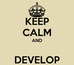 Poster: KEEP CALM AND  DEVELOP