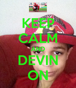 Poster: KEEP CALM AND DEVIN ON