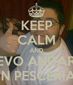 Poster: KEEP CALM AND DEVO ANDARE  IN PESCERIA