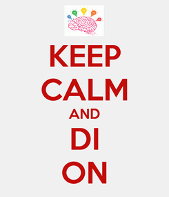 Poster: KEEP CALM AND DI ON