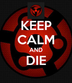 Poster: KEEP CALM AND DIE