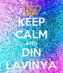 Poster: KEEP CALM AND DIN LAVINYA