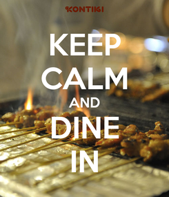 Poster: KEEP CALM AND DINE IN