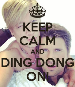 Poster: KEEP CALM AND DING DONG ON!