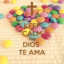 Poster: KEEP CALM AND DIOS  TE AMA