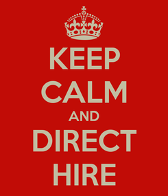 Poster: KEEP CALM AND DIRECT HIRE