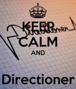 Poster: KEEP CALM AND  Directioner
