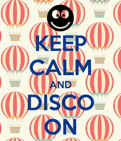 Poster: KEEP CALM AND DISCO ON