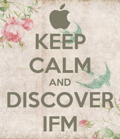 Poster: KEEP CALM AND DISCOVER IFM